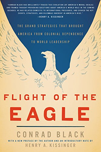 9781594037580: Flight of the Eagle: The Grand Strategies That Brought America from Colonial Dependence to World Leadership