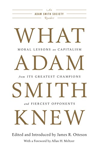 9781594037603: What Adam Smith Knew: Moral Lessons on Capitalism from Its Greatest Champions and Fiercest Opponents