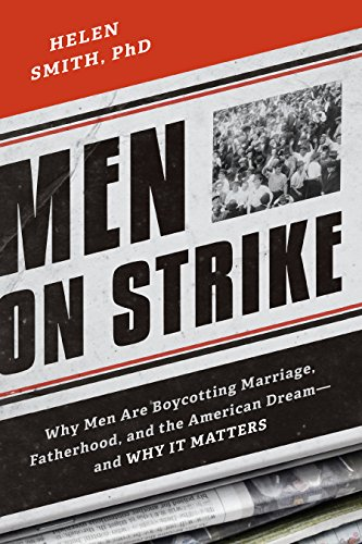 9781594037627: Men on Strike: Why Men Are Boycotting Marriage, Fatherhood, and the American Dream - and Why It Matters