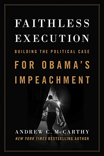 Stock image for Faithless Execution: Building the Political Case for Obama?s Impeachment for sale by Your Online Bookstore