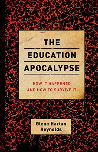 9781594037917: The Education Apocalypse: How It Happened and How to Survive It
