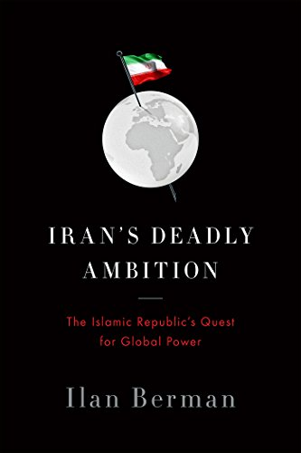 9781594038013: Iran's Deadly Ambition: The Islamic Republic's Quest for Global Power