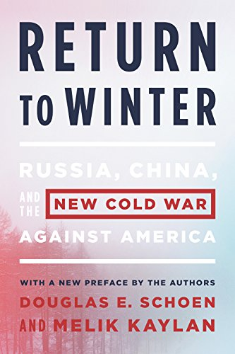 The Russia-China Axis: The New Cold War and America's Crisis of Leadership: Schoen, Douglas E....