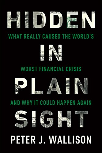 9781594038655: Hidden in Plain Sight: What Really Caused the World's Worst Financial Crisis—and Why It Could Happen Again