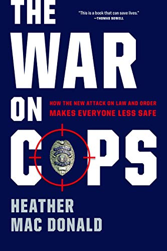 The War on Cops: How the New: Mac Donald, Heather