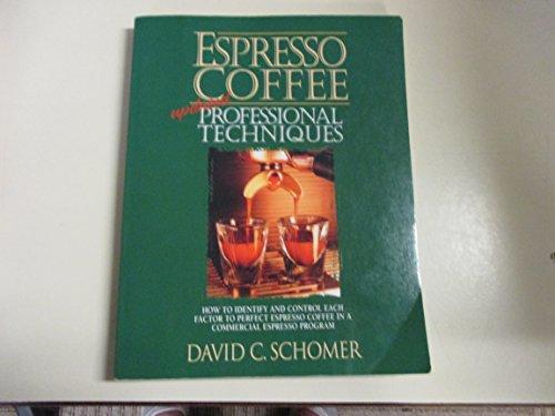 Espresso Coffee : Updated Professional Techniques: David C. Schomer