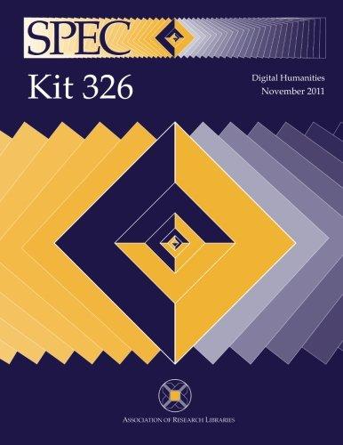 SPEC Kit 326: Digital Humanities: Bryson, Tim, Posner, Miriam, St. Pierre, Alain, Varner, Stewart