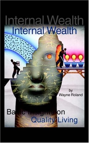 9781594081002: Internal Wealth: Basic Insights on Quality Living