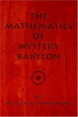 9781594081040: The Mathematics of Mystery Babylon