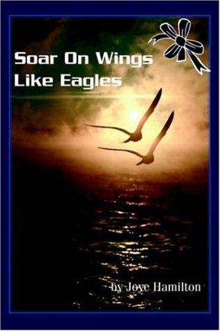 9781594081330: Soar on Wings Like Eagles