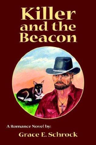 Killer and the Beacon: Schrock, Grace E.