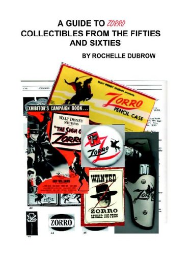 A Guide to Zorro Collectables from the Fifties and Sixties: Dubrow, Rochelle and Lomond, Britt