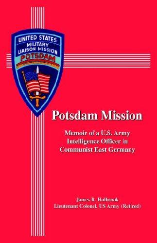 9781594083549: Potsdam Mission: Memoir of a U.s. Army Intelligence Officer in Communist East Germany