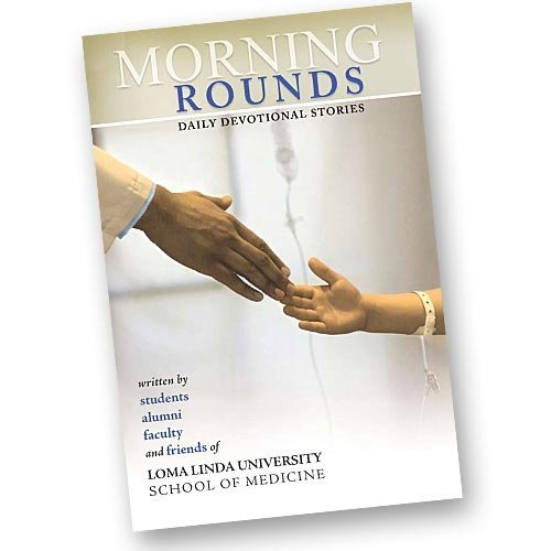 Morning Rounds: Daily Devotional Stories: Donna R. Hadley