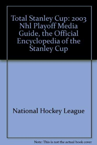 Total Stanley Cup : The Official Encyclopedia of the Stanley Cup
