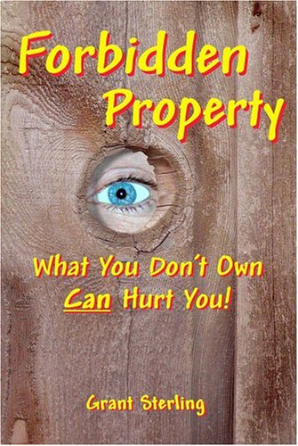 9781594110399: Forbidden Property: What You Don't Own Can Hurt You