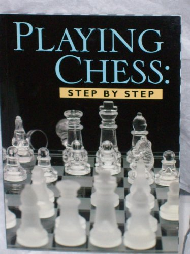 9781594120558: Playing Chess: Step By Step