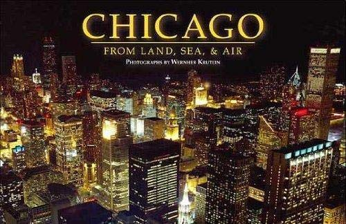 Chicago From Land, Sea & Air: Wernher Krutein