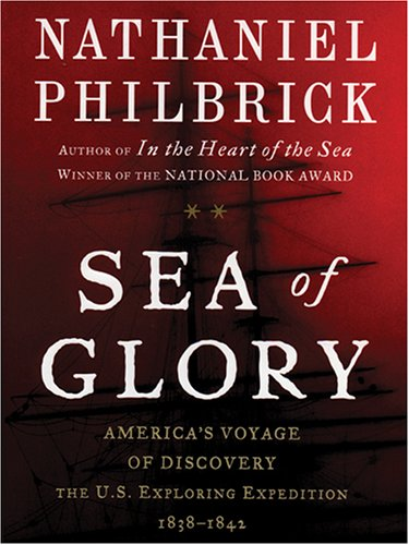 9781594130144: Sea of Glory: America's Voyage of Discovery, the U.s. Exploring Expedition, 1838-1842