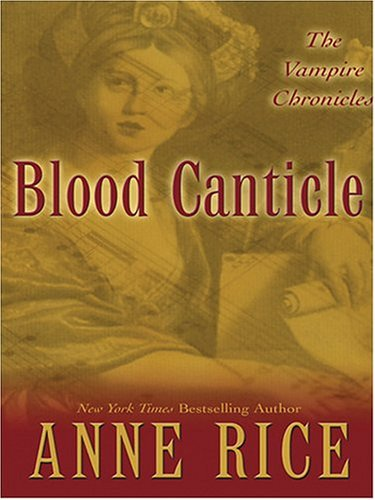 Blood Canticle: The Vampire Chronicles (1594130450) by Anne Rice