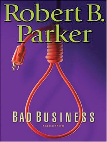 9781594130588: Bad Business: A Spenser Novel
