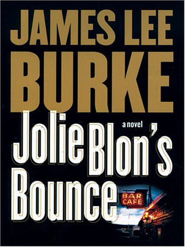 Jolie Blon's Bounce (Dave Robicheaux Mysteries) (159413068X) by Burke, James Lee