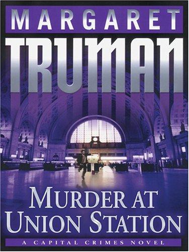 9781594130991: Murder At Union Station: A Capital Crimes Novel