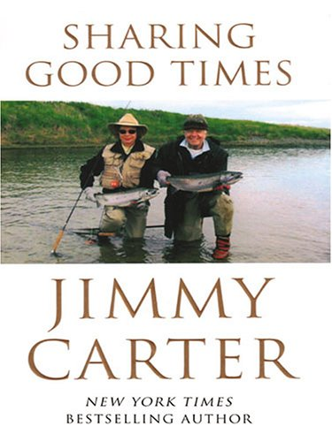 Sharing Good Times (159413104X) by Jimmy Carter