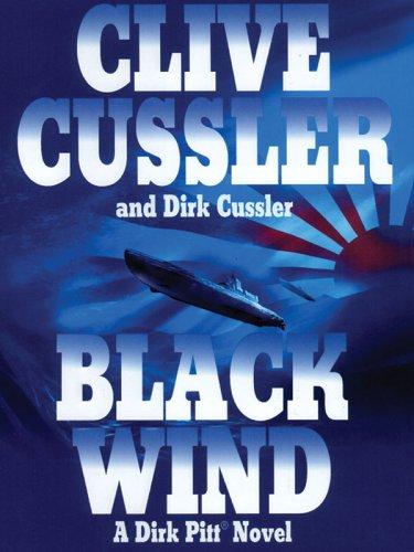 9781594131172: Black Wind: A Dirk Pitt Novel