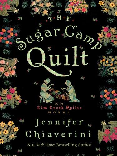 9781594131356: The Sugar Camp Quilt: An Elm Creek Quilts Novel