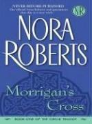 Morrigan's Cross (The Circle Trilogy, Book 1): Roberts, Nora