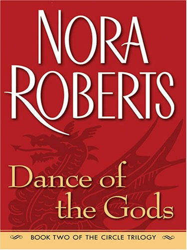 Dance of the Gods (The Circle Trilogy,: Roberts, Nora