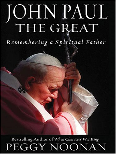 9781594131561: John Paul the Great: Remembering a Spiritual Father (Thorndike Paperback Bestsellers)