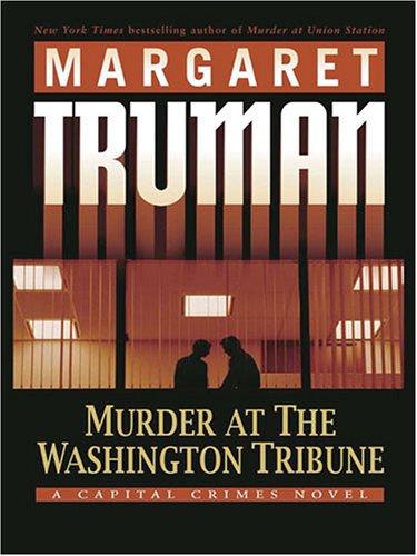 9781594131578: Murder at the Washington Tribune (A Capital Crimes Novel)