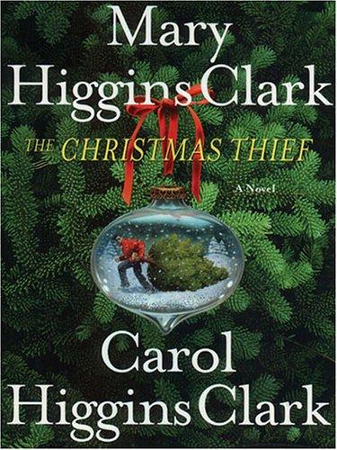 The Christmas Thief: Clark, Mary Higgins,