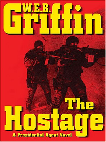 9781594131660: The Hostage (A Presidential Agent Novel)