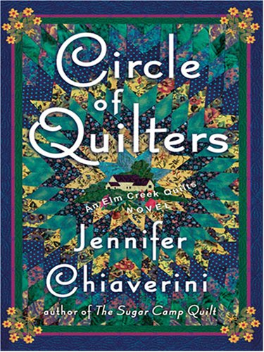 9781594131820: Circle of Quilters: An Elm Creek Quilts Novel (Thorndike Paperback Bestsellers)