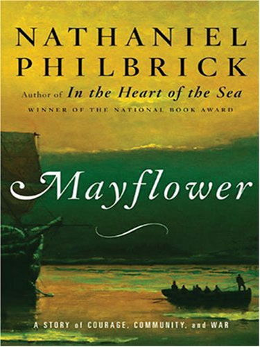 Mayflower: A Story of Courage, Communtiy, and War (Thorndike Paperback Bestsellers): Philbrick, ...