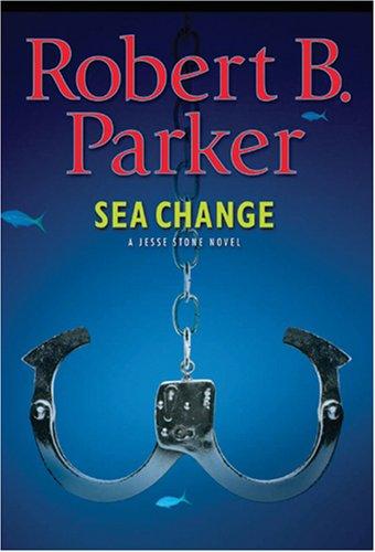 Sea Change (Jesse Stone Novels): Parker, Robert B.