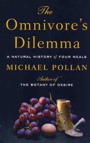 9781594132056: The Omnivore's Dilemma: A Natural History of Four Meals The Omnivore's Dilemma
