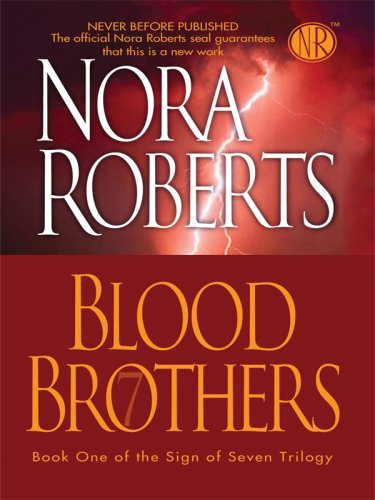 Blood Brothers (The Sign of Seven Trilogy): Roberts, Nora
