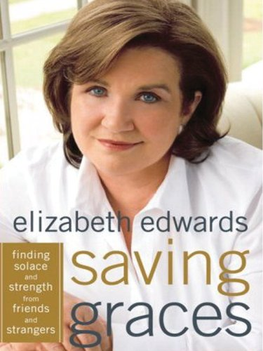 9781594132322: Saving Graces: Finding Solace and Strength from Friends and Strangers