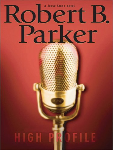 High Profile (Jesse Stone Novels): Parker, Robert B.