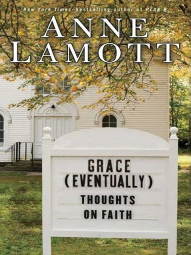 9781594132650: Grace (Eventually): Thoughts on Faith (Thorndike Paperback Bestsellers)