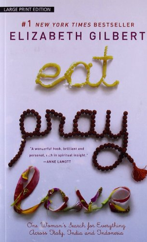 9781594132667: Eat, Pray, Love: One Woman's Search for Everything Across Italy, India and Indonesia