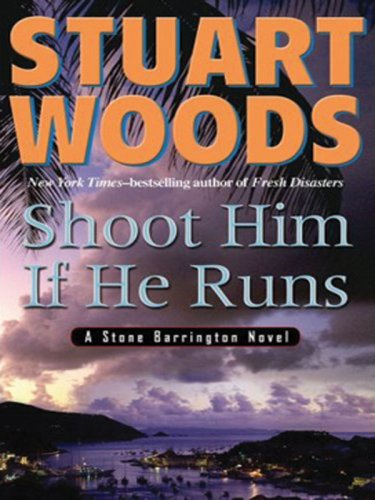 9781594132797: Shoot Him If He Runs (Stone Barrington Novels)