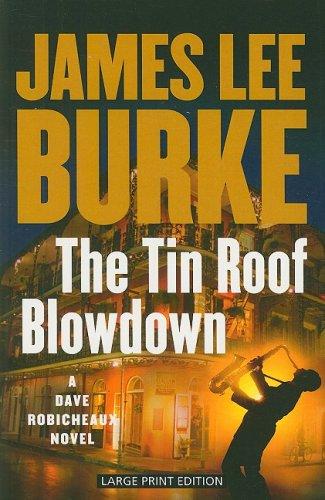 9781594132872: The Tin Roof Blowdown: A Dave Robicheaux Novel