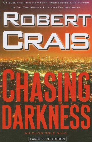 9781594132995: Chasing Darkness: An Elvis Cole Novel