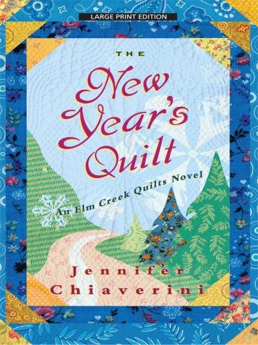 The New Year's Quilt (Elm Creek Quilts Novels): Chiaverini, Jennifer