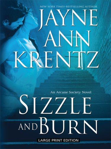 9781594133152: Sizzle and Burn (An Arcane Society Novel)
